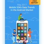 May 2017 Mobile SDKs Data Trends Report in the Android Market