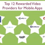 Top 12 Rewarded Video Ad Networks for Mobile Apps