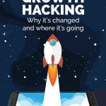 Mobile App Growth Hacking: Why it's changed and where it's going