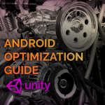 Unity: Android Optimization Guide