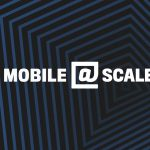 Mobile @Scale 2017 recap