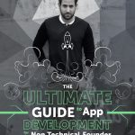 The Ultimate Guide to App Development for the Non Technical Founder