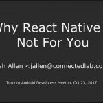 Why React Native is Not For You