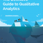 The Definitive Guide to Qualitative Analytics