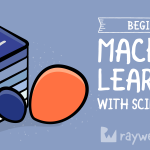 Beginning Machine Learning with scikit-learn