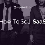 How To Sell Software As A Service (SaaS)?