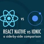 Ionic vs React Native: Which One is Better?
