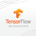 Highlights from the TensorFlow Developer Summit, 2018