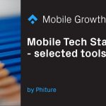 The Mobile Growth Stack Tech Layer: 50+ Tools and SDKs for Mobile Marketers