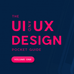 The 'UI and UX Design' Pocket Guide (Volume One) 📘