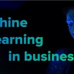 How to Use Machine Learning to Solve Business Problems