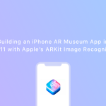 Building an iPhone AR Museum App in iOS 11 with Apple's ARKit Image Recognition