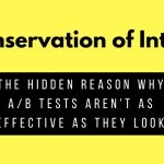 Conservation of Intent: The hidden reason why A/B tests aren't as effective as they look