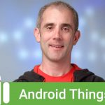 Introducing Android Things 1.0