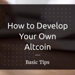How to Develop Your Own Altcoin