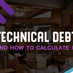 What Is Technical Debt and How to Calculate It