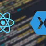 Cross-Platform Mobile App Development: React Native vs Xamarin